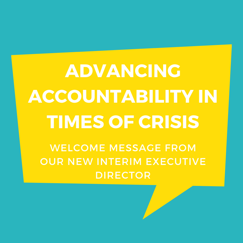Advancing Accountability in Times of a Global Crisis: a welcome message from Accountable Now's Interim Executive Director